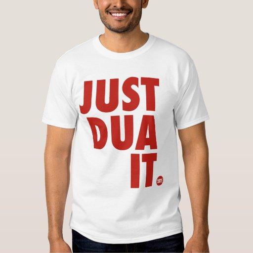 Just Dua It Shirt