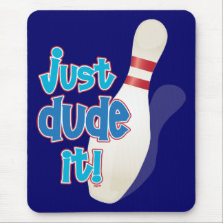 just dude it! mouse pad