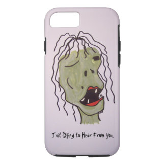 """Just Dying to Hear From You"" Zombie Girl iPhone 8/7 Case"