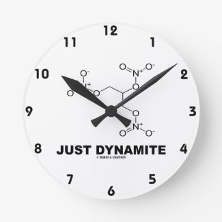 Just Dynamite (Nitroglycerin Chemical Molecule) Round Clock