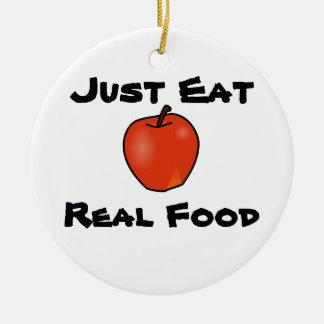 Just Eat Real Food Ceramic Ornament