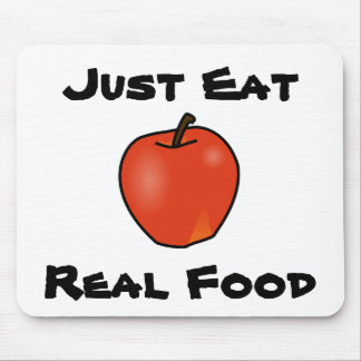 Just Eat Real Food Mouse Pad