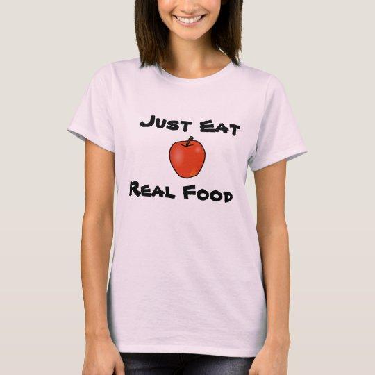 Just Eat Real Food T-Shirt