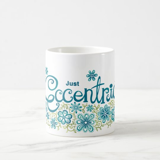 Just Eccentric  mug