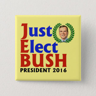 Just Elect Bush in 2016 Pinback Button