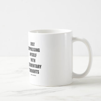 Just Expressing Myself With Sedimentary Thoughts Coffee Mug