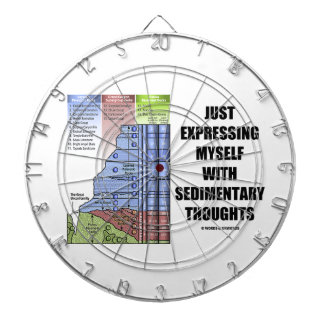 Just Expressing Myself With Sedimentary Thoughts Dartboard