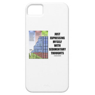Just Expressing Myself With Sedimentary Thoughts iPhone SE/5/5s Case