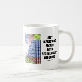Just Expressing Myself With Sedimentary Thoughts Coffee Mugs