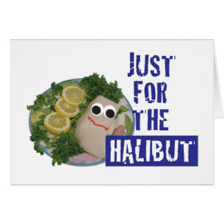 'just for the halibut' humorous parody card
