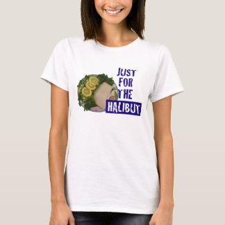 'just for the halibut' humorous parody T-Shirt