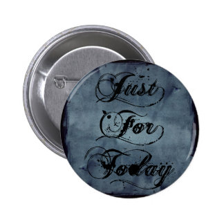 Just For Today Pinback Buttons