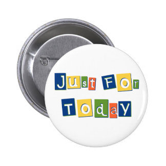 Just for Today Pins