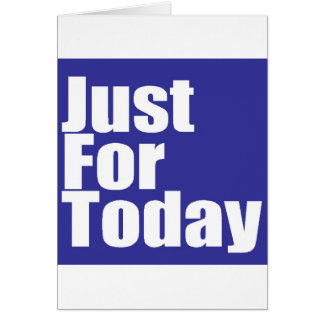 Just For Today Card