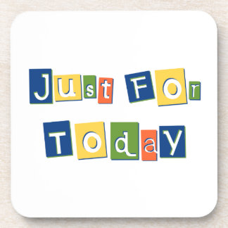 Just for Today Coaster
