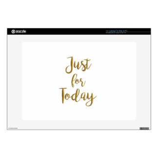 "Just For Today gold quote AA NA 12 step recovery 15"" Laptop Skins"