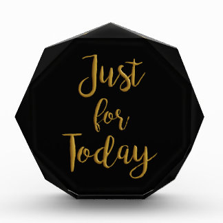 Just For Today gold quote AA NA 12 step recovery Acrylic Award