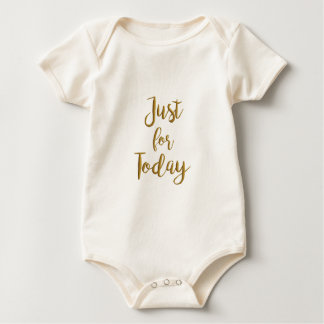 Just For Today gold quote AA NA 12 step recovery Baby Bodysuit