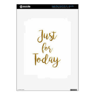 Just For Today gold quote AA NA 12 step recovery Decals For iPad 3