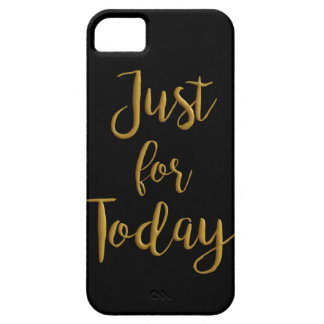 Just For Today gold quote AA NA 12 step recovery iPhone SE/5/5s Case