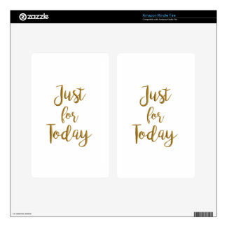 Just For Today gold quote AA NA 12 step recovery Kindle Fire Decals