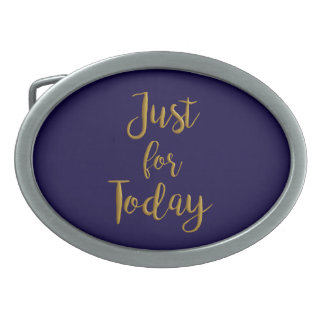 Just For Today gold quote AA NA 12 step recovery Oval Belt Buckle