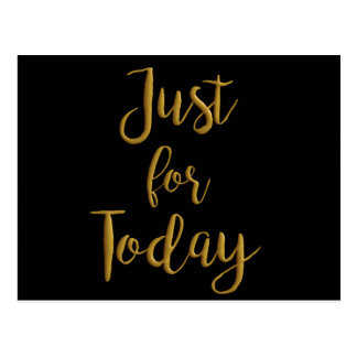 Just For Today Quotes Simple Just For Today Postcards  Zazzle