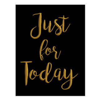 Just For Today gold quote AA NA 12 step recovery Postcard