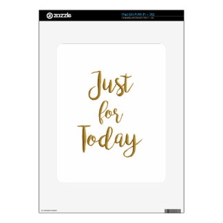 Just For Today gold quote AA NA 12 step recovery Skin For The iPad