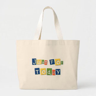 Just for Today Jumbo Tote Bag