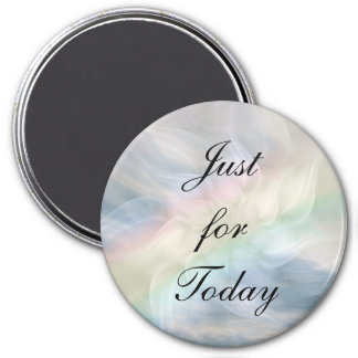 Just for today... magnet