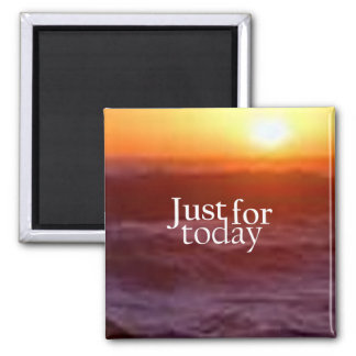 """Just For Today"" 2 Inch Square Magnet"