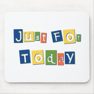 Just for Today Mousepad