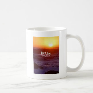 Just For Today Classic White Coffee Mug