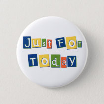 Just for Today Pinback Button