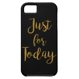 Just For Today recovery quote AA NA slogan gift iPhone SE/5/5s Case