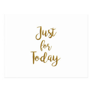 Just For Today Quotes Custom Just For Today Postcards  Zazzle