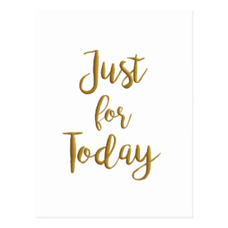 Just For Today recovery quote AA NA slogan gift Postcard