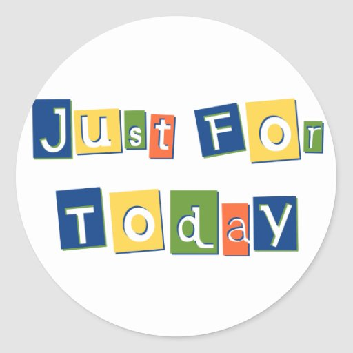 Just for Today Round Stickers