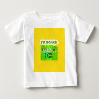 Just  Funny I Miss You I am Bored Baby T-Shirt
