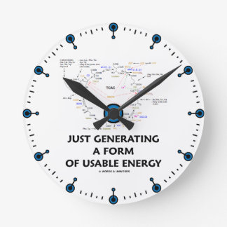 Just Generating A Form Of Usable Energy (Krebs) Round Clock