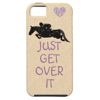 Just Get Over It Horse Jumper iPhone 5 Cover