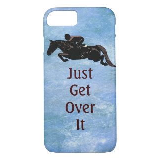 Just Get Over It Horse Jumping iPhone 7 Case