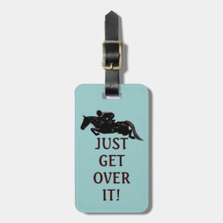 Just Get Over It Horse Jumping Bag Tags