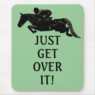 Just Get Over It Horse Jumping Mouse Pad