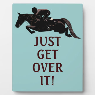 Just Get Over It Horse Jumping Plaque