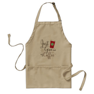 Just Give Me My Coffee w/ Red Cup #ItsJustACup Adult Apron