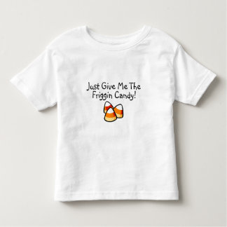 Just Give Me The Friggin Candy Candy Corn Shirt
