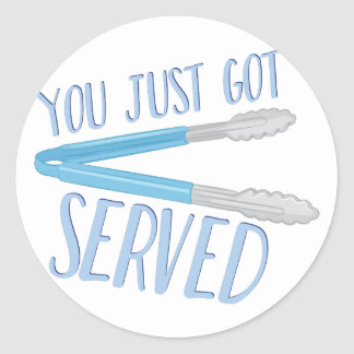 Just Got Served Classic Round Sticker