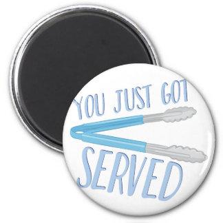 Just Got Served Magnet